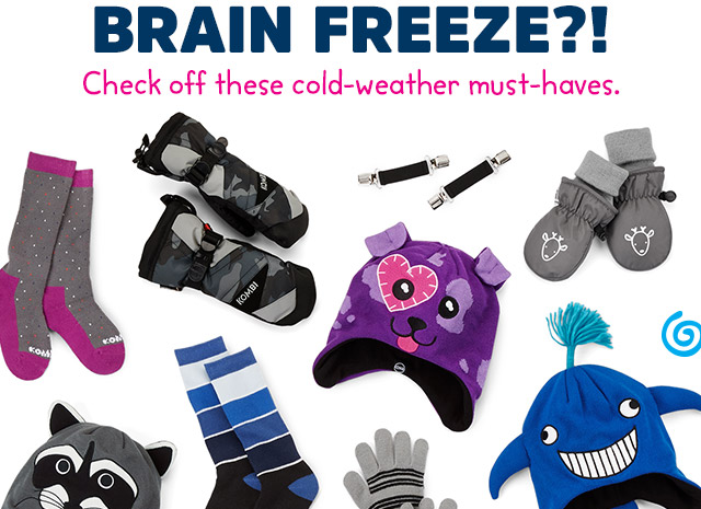 Brain Freeze?! Check off these cold-weather must-haves.