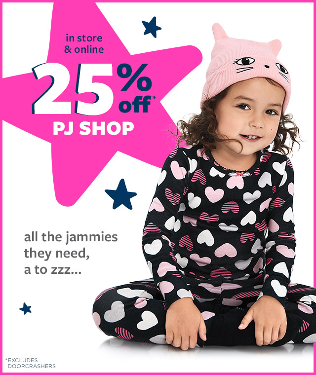 in store & online - 25% off* PJ SHOP - all the jammies they need, a to zzz... - *Excludes Doorcrashers