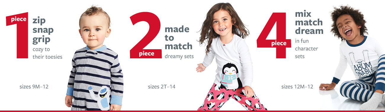 1 piece - zip snap grip - cozy to their toesies - sizes 9M - 12 | 2 piece - made to match - dreamy sets - sizes 2T - 14 | 4 piece - mix match dream - in fun character sets - sizes 12M - 12