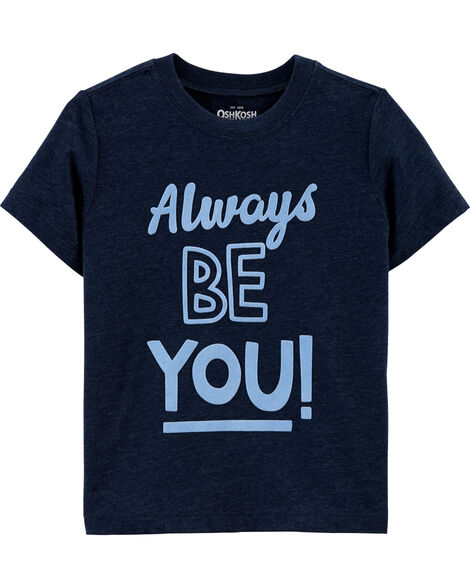 T-shirt B'Gosh Be You