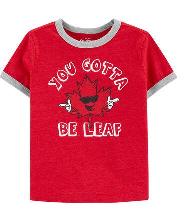 T-shirt You Gotta Be Leaf