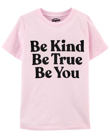 Be Kind Be True Be You Graphic Tee