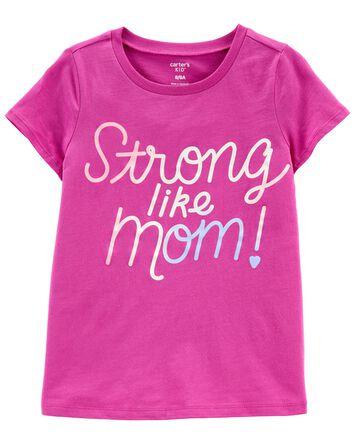 Strong Like Mom Jersey Tee