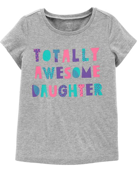 T-shirt en jersey Totally Awesome Daughter