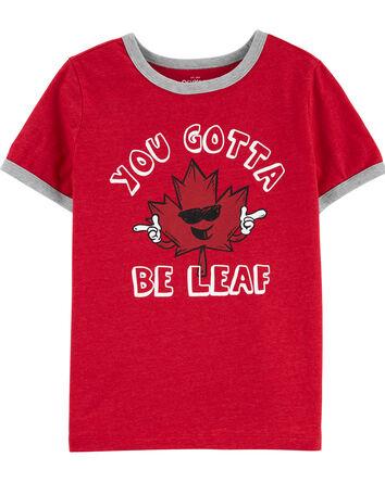 You Gotta Be Leaf Tee