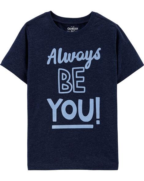 T-shirt B'Gosh Be You