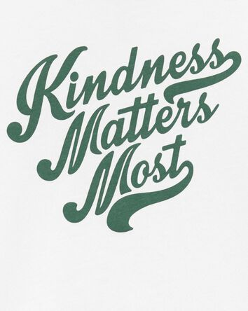 Kindness Matters Most Tee