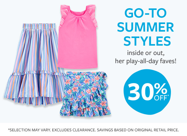 Go-to summer styles | inside or out, her play-all-day faves! | 30% OFF