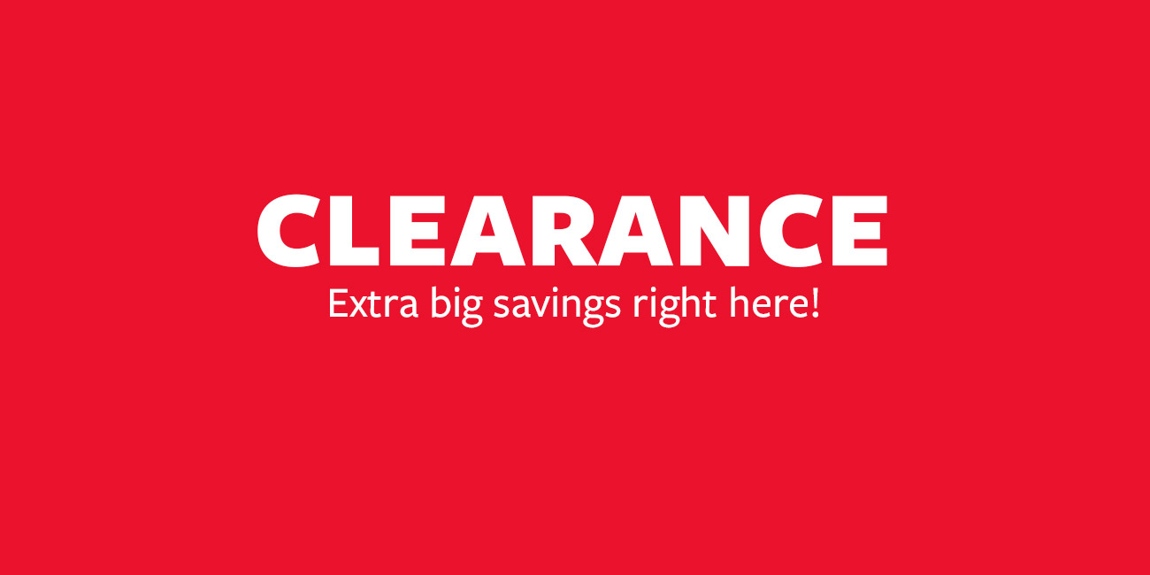 CLEARANCE | Extra big savings right here!