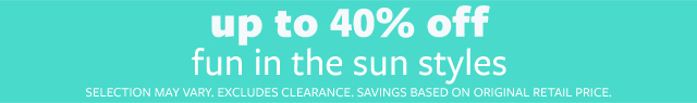 Wild about summer | up to 40% off fun in the sun styles