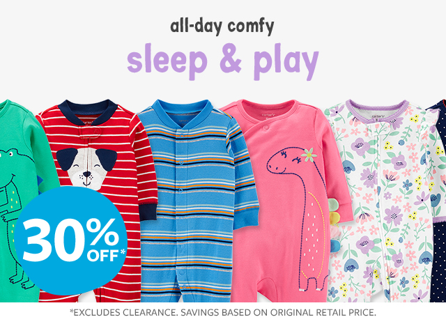 all-day comfy sleep & play |30% off