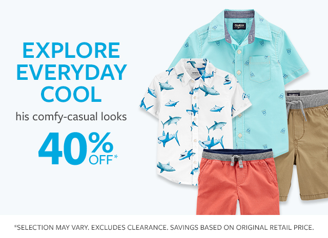 Explore everyday cool | his comfy-casual looks | 40% off