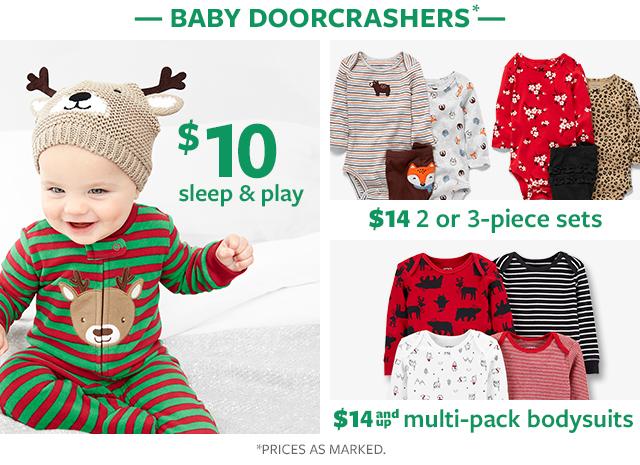 baby doorcrashers   $10 sleep & play   $14 2 or 3-piece set   $14 and up multi-pack bodysuits