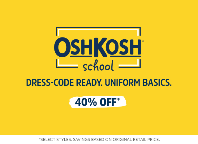 40% off oshkosh school | dress-code ready. uniform basics.