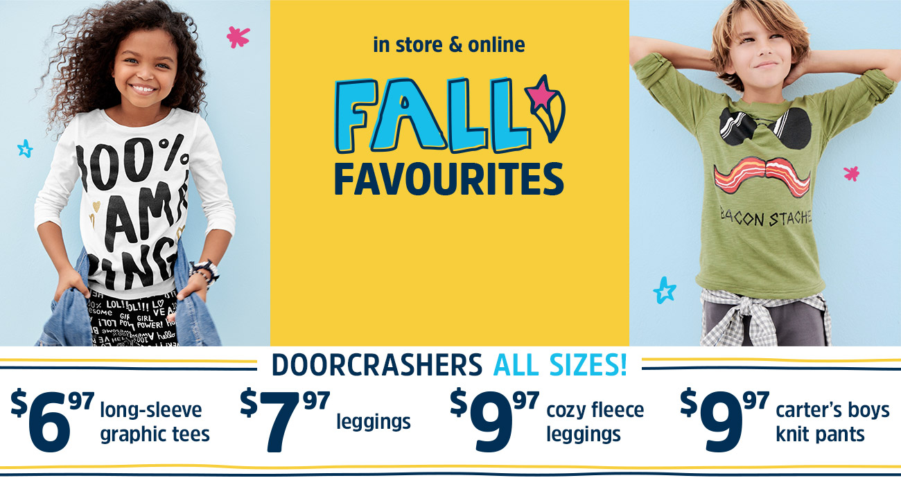 FALL FAVORITES | DOORCRASHERS ALL SIZES | $6.97 LONG SLEEVE GRAPHIC TEES | $7.97 leggings | $9.97 COZY FLEECE LEGGINGS | $9.97 CARTERS BOYS KNIT pants
