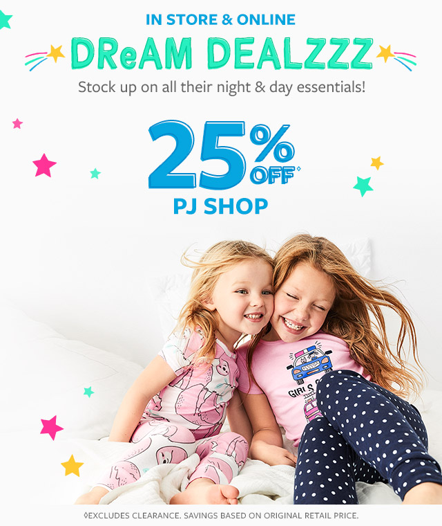 In store & online   dream dealzzz   stock up on all their night & day essentials! 25% off pj shop