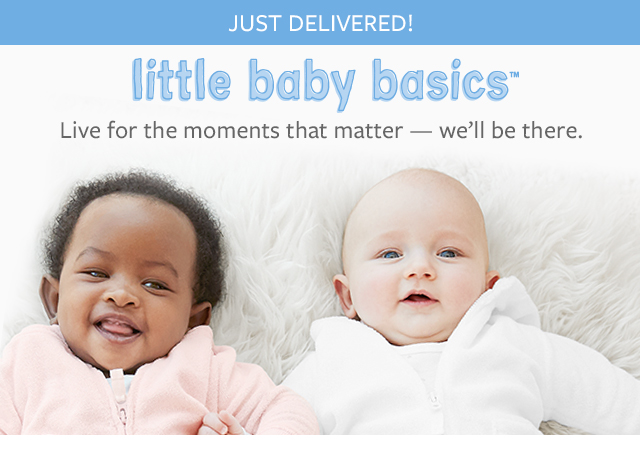 just delivered! little baby basics | live for the moments that matter--we'll be there.