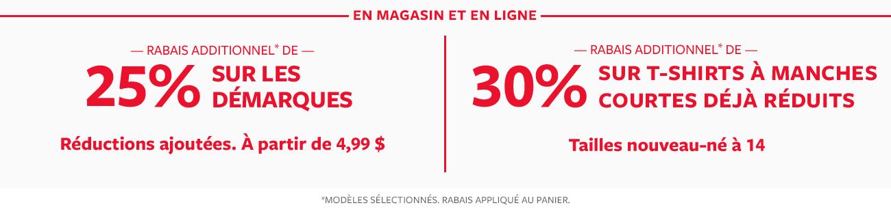 en magasin et en ligne | rabais additionnel de 25% sur les démarques | rabais additionnel 30% sur t-shirt