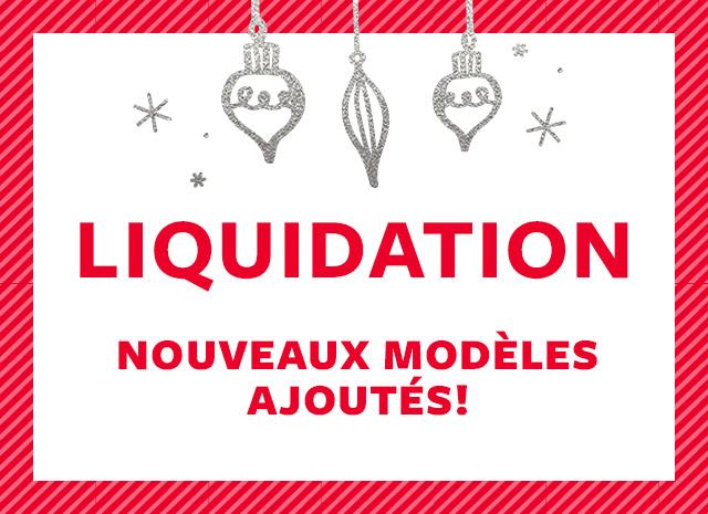 Liquidation | nouveaux modèles Ajoutés!
