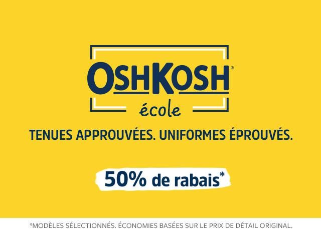 50% de rabais oshkosh école | tenues approuvées, uniformes éprouvés
