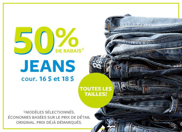 50% de rabais | Jeans cour. 16 $ et 18 $