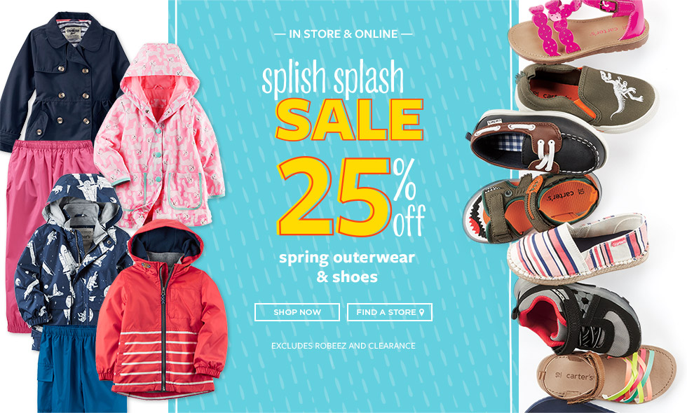 Splish Splash Sale 25% off spring outerwear and shoes