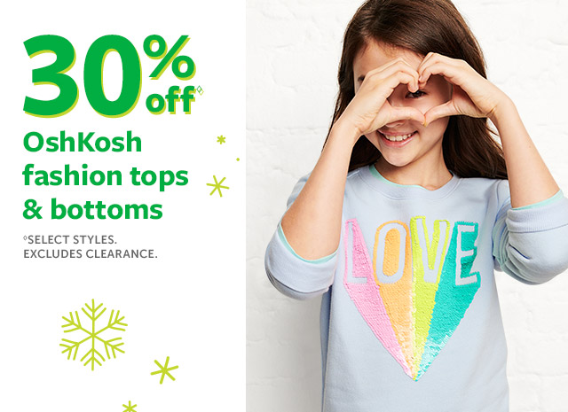 30%off Oshkosh fashion tops and bottoms | select styles. excludes clearance