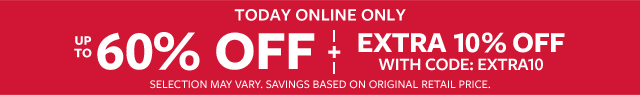 today online only | up to 60% off + extra 10% off with code: extra10