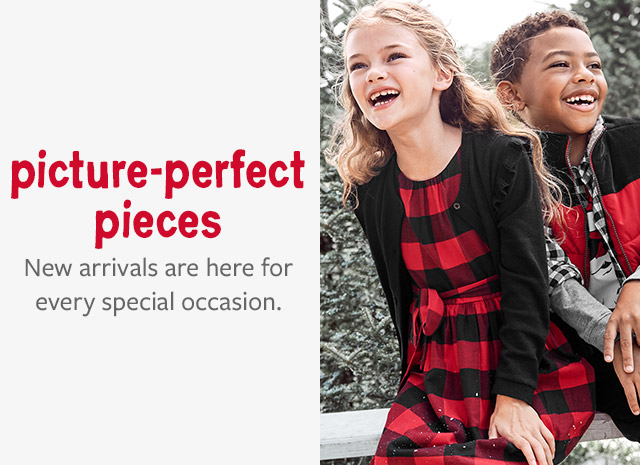 picture-perfect pieces | new arrivals are here for every special occasion.