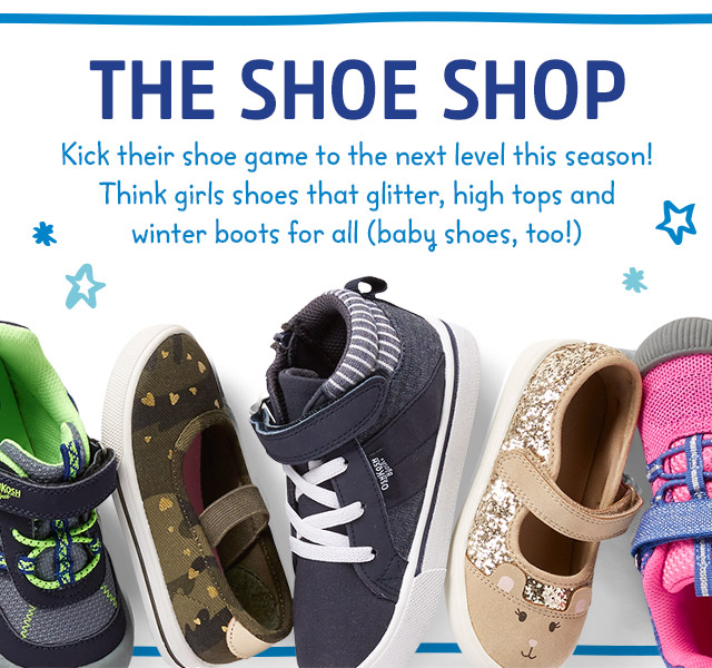 THE SHOE SHOP - Kick their shoe game to the next level this season! Think girls shoes with glitter, high tops for all (baby shoes, too!)