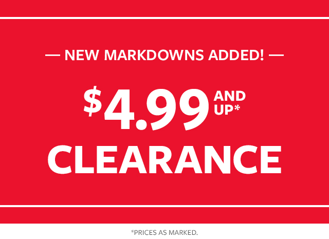 new markdowns added $ 4.99 and up clearance
