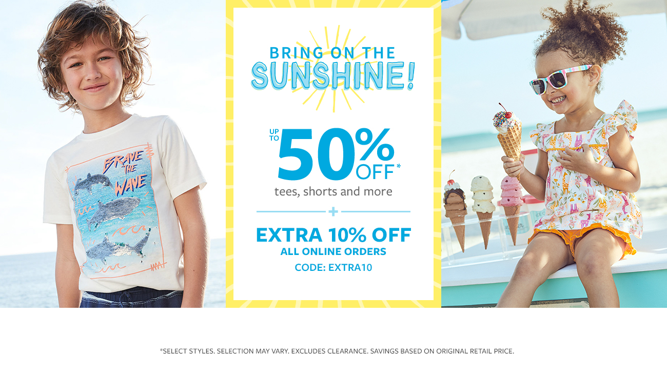 Bring on the sunshine! | up to 50% off tees, shorts and more | extra 10% off all online orders code: extra10