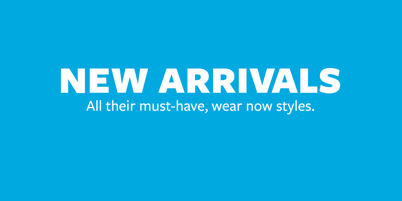NEW ARRIVALS | All their must-have, wear now styles.