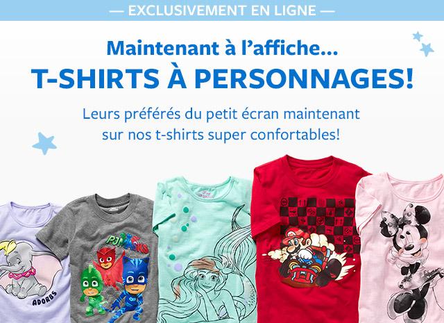 maintenant à l;affiche... t-shirts à personnages! leurs préférés du petit écran maintenant sur nos t-shirts super confortables!