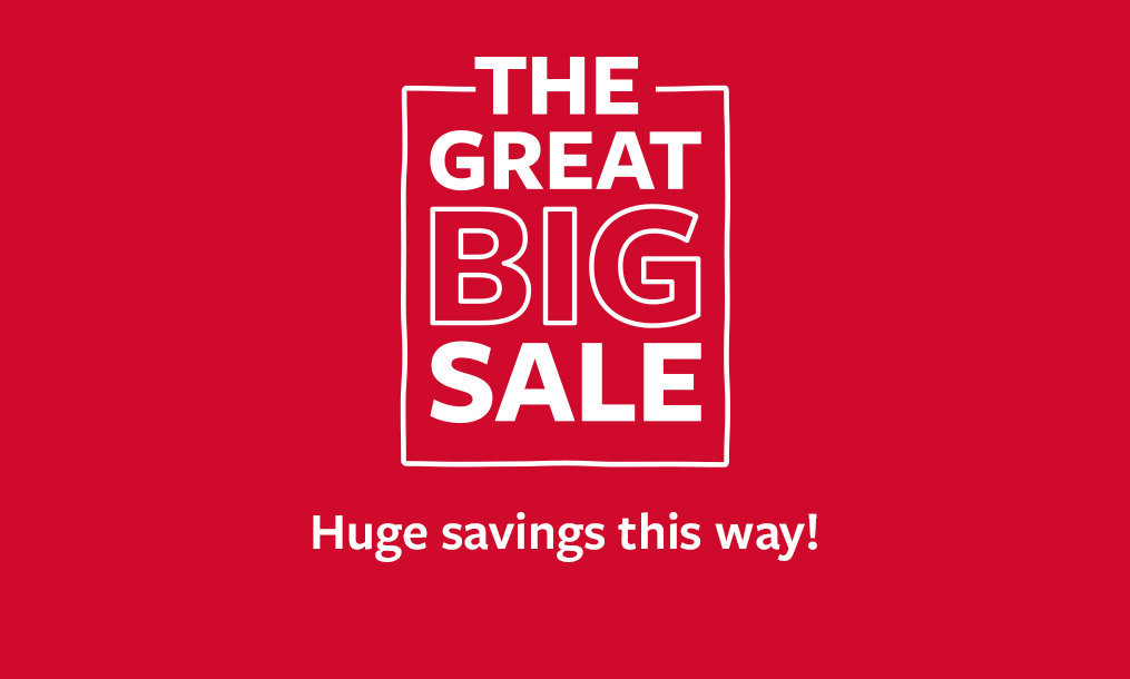 The great big sale | huge savings this way!