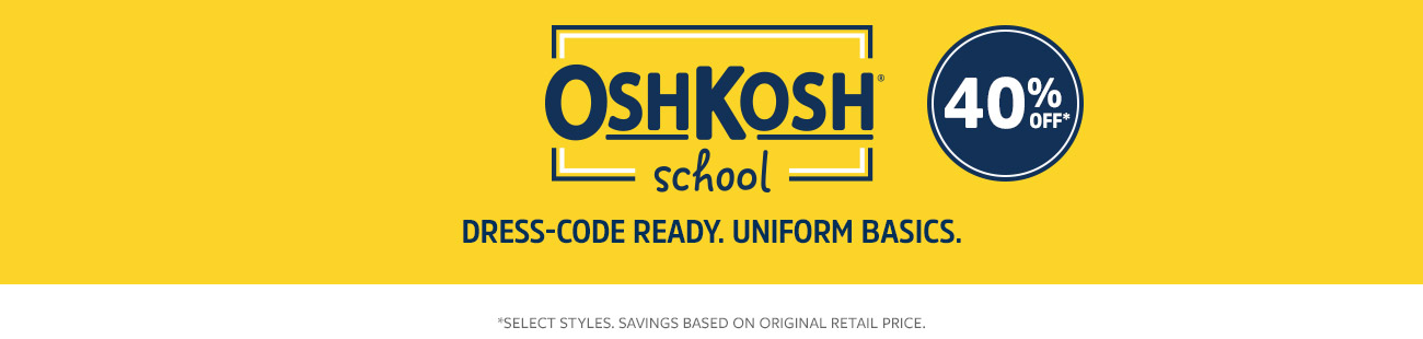 40% off Oshkosh school | dress-code ready, uniform basics