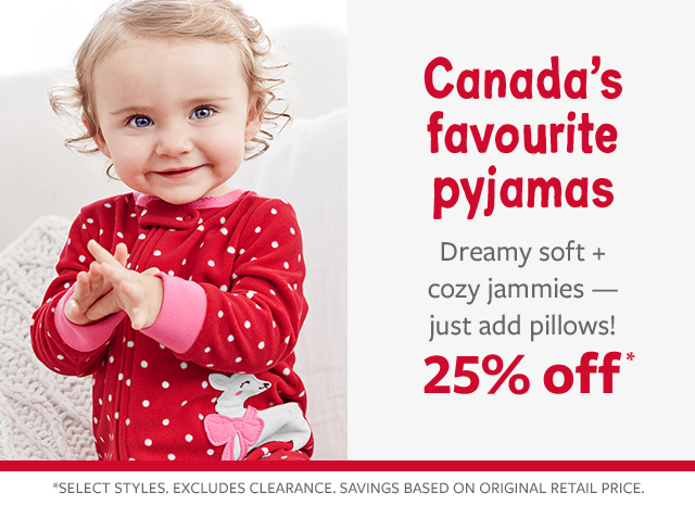 25% off Canada's favourite jammies   dearmy soft + cozy jammies-just add pillows!