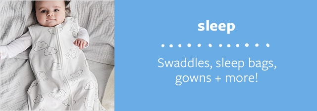 sleep | Swaddles, sleep bags, gowns + more!