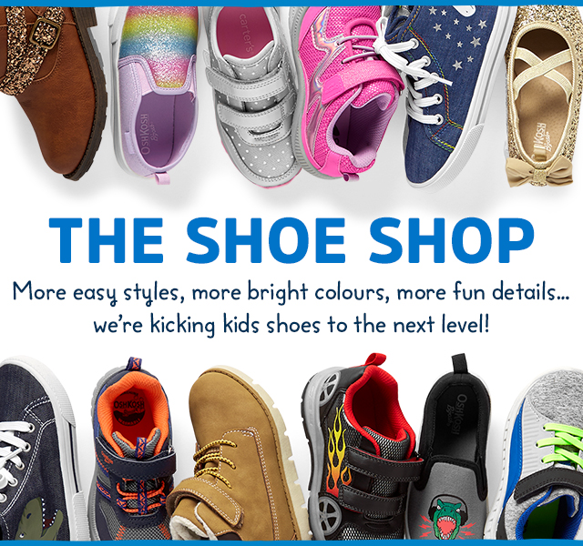 THE SHOE SHOP - Kick their shoe game to the next level this season! Think girls shoes with glitter, high tops for all, crib shoes and fall boots, too!