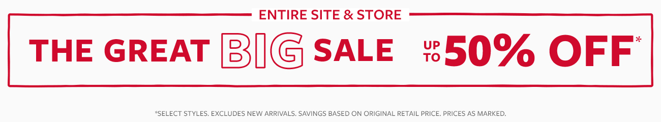 entire site & store | the great big sale | up to 50% off