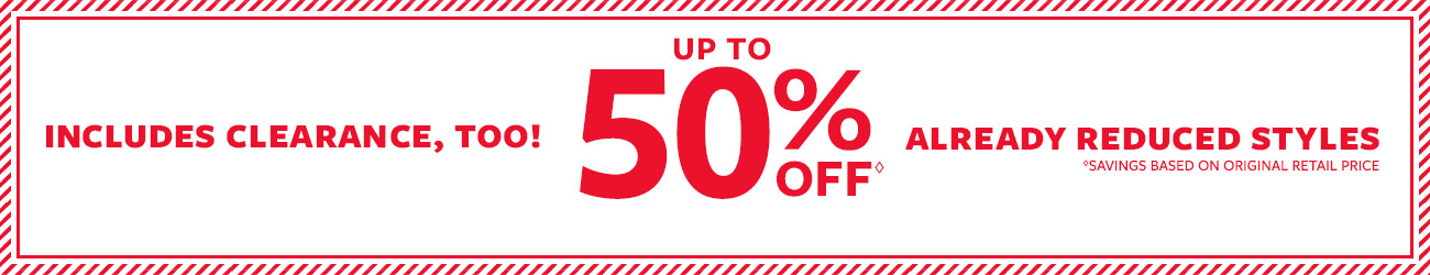 Includes Clearance, Too! | Up To 50%off | already reduced styles | savings based on original retail price