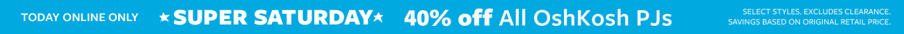 today online only super saturday 40% off all oshkosh pjs