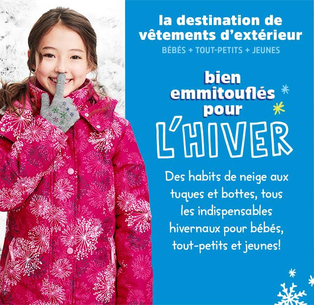 la destination de vêtements d'extérieur | BÉBÉS + TOUT-PETITS + JEUNES | bien emmitouflés pour L'HIVER | Des habits de neige aux tuques et bottes, tous les indispensables hivernaux pour bébés, tout-petits et jeunes!