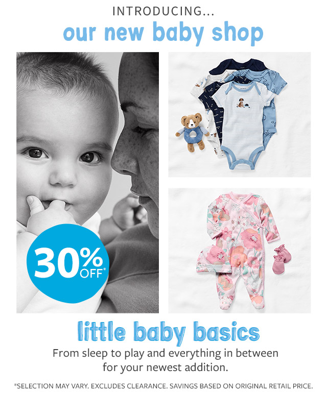 introducing...our new baby shop | 30% off | little baby basics | from sleep to play and everything in between for your newest addition.