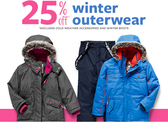 25% off* winter outerwear   *EXCLUDES COLD WEATHER ACCESSORIES AND WINTER BOOTS