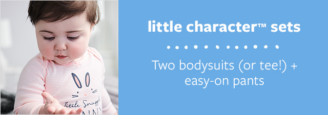 little character(TM) sets | Two bodysuits (or tee!) + easy-on pants