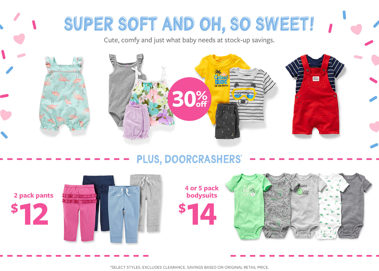 super soft and oh, so sweet! 30% off | plus dorrcrashers' $12 2 pack pants | 4 or 5 pack bodysuits $14
