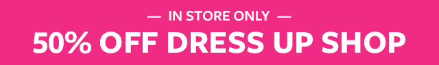 in store only 50% off dress up shop | still time to get them looking their egg-stra special best!