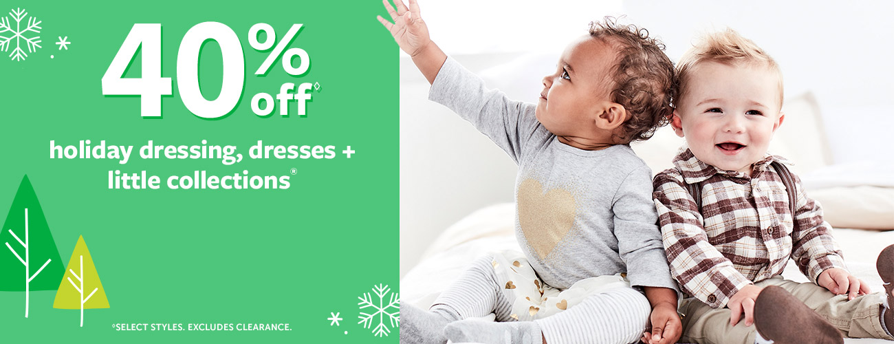 40%OFF* | holiday dressing, dresses + little collections | select styles. excludes clearance | Festive + fun style for every baby, toddler and kid!