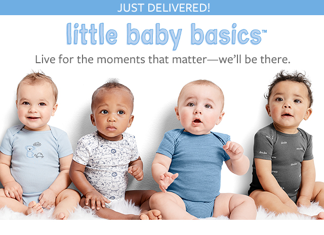 Just delivered! little baby basics   live for the moments that matter-we'll be there.